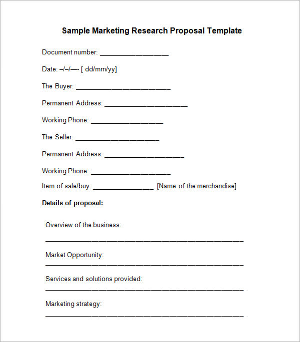 marketing research proposal sample Marketing research seeks to identify the variables that affect your product or service -- such as buyer attitude, habits, market need, competition, sticker price and.