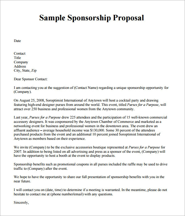 how to write a sponsorship proposal A sponsorship proposal is a document that is written with the purpose of luring benefactors to sponsor an event, program, or a project proposal this type of a proposal focuses on the idea of securing a sponsorship when there is not enough aid to support a project and at the same time selling benefits to the client.