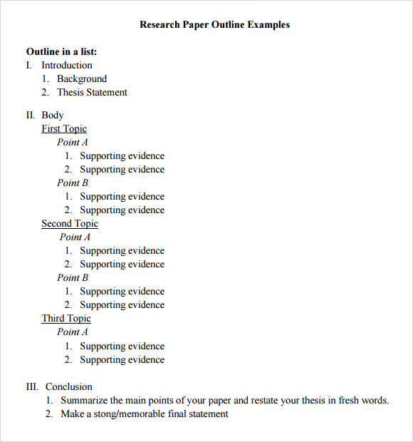 outlines for research paper Below are examples of research paper outlines creating an outline is the first thing you should do before starting on your research paper.