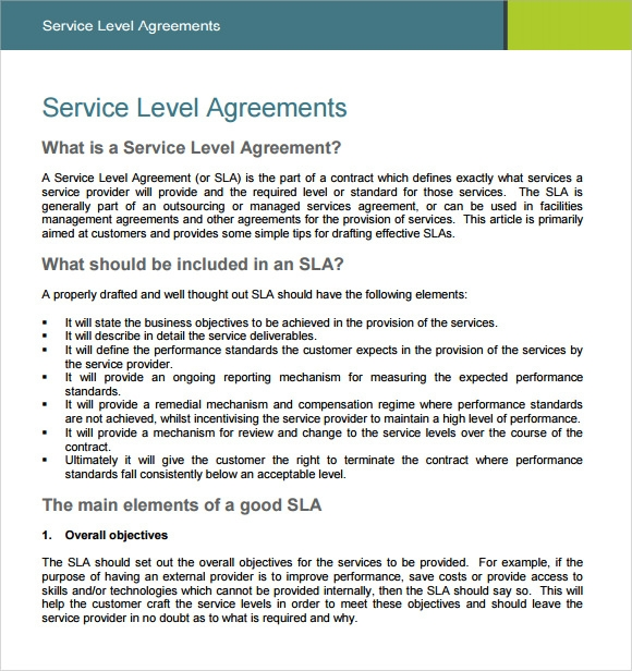 service level agreement A service level agreement is a component of a service agreement where a service is officially defined all specific aspects of the service – quality, scope, and responsibility – are decided and agreed between the service user and the service provider.